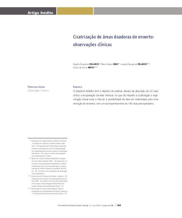 Artigo Inédito  Palavras-chave  Cicatrização. Enxerto.  * Doutorando em Implantodontia SLMandic Campinas  - SP, Mestre em ...