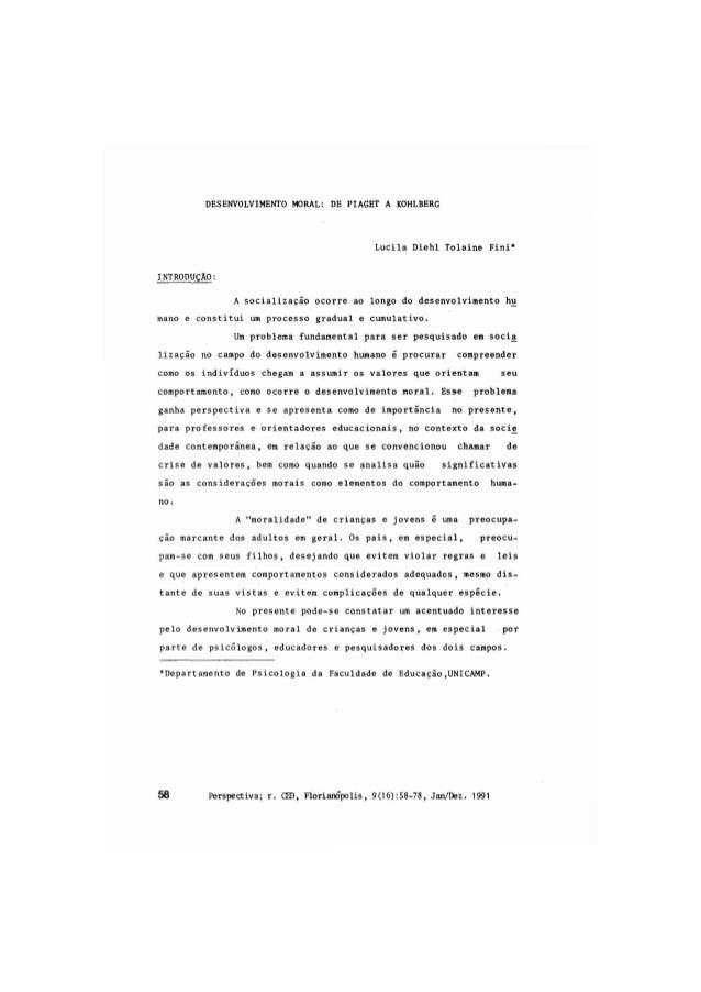 DESENVOLVIMENTO MORAL: DE PIAGET A KOHLBERG                                              Lucila Diehl Tolaine Fini*INTRODU...