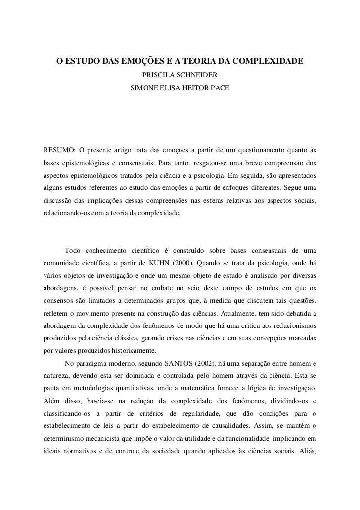 O ESTUDO DAS EMOÇÕES E A TEORIA DA COMPLEXIDADE                                  PRISCILA SCHNEIDER                       ...