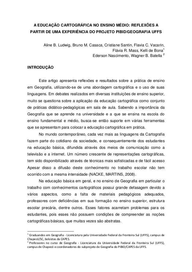 A EDUCAÇÃO CARTOGRÁFICA NO ENSINO MÉDIO: REFLEXÕES A    PARTIR DE UMA EXPERIÊNCIA DO PROJETO PIBID/GEOGRAFIA UFFS         ...