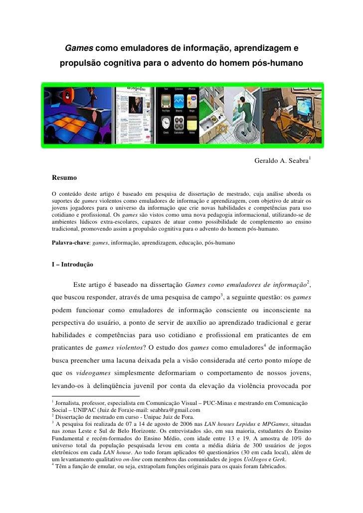 Games como emuladores de informação, aprendizagem e     propulsão cognitiva para o advento do homem pós-humano            ...