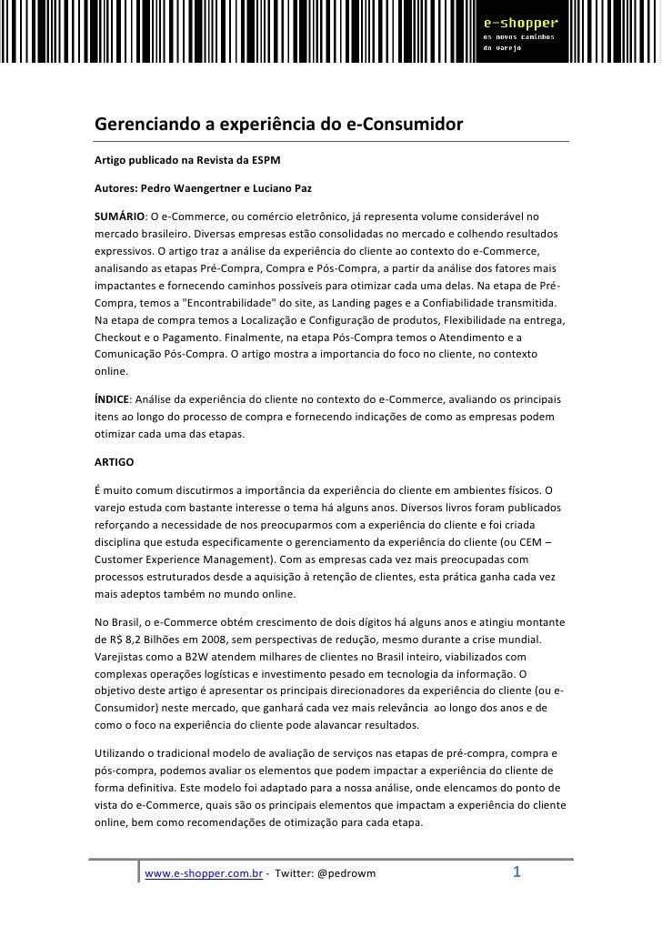 Gerenciando a experiência do e-Consumidor Artigo publicado na Revista da ESPM  Autores: Pedro Waengertner e Luciano Paz  S...