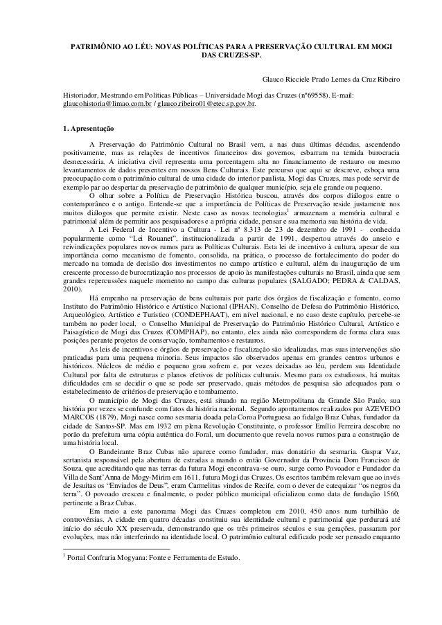 PATRIMÔNIO AO LÉU: NOVAS POLÍTICAS PARA A PRESERVAÇÃO CULTURAL EM MOGI DAS CRUZES-SP. Glauco Ricciele Prado Lemes da Cruz ...