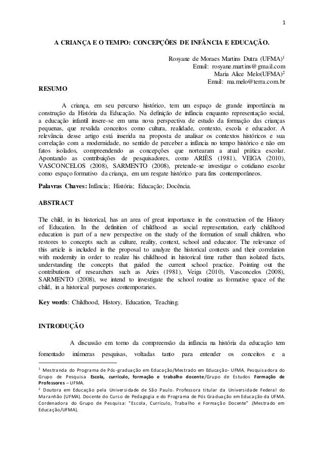 1  A CRIANÇA E O TEMPO: CONCEPÇÕES DE INFÂNCIA E EDUCAÇÃO.  Rosyane de Moraes Martins Dutra (UFMA)1  Email: rosyane.martin...