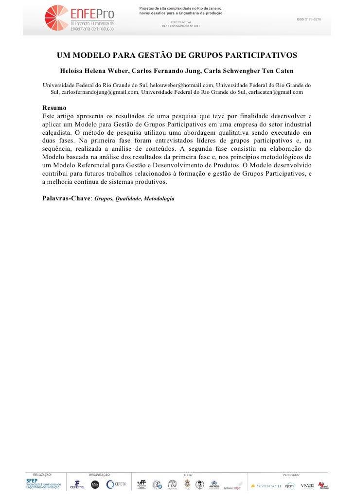 UM MODELO PARA GESTÃO DE GRUPOS PARTICIPATIVOS      Heloisa Helena Weber, Carlos Fernando Jung, Carla Schwengber Ten Caten...