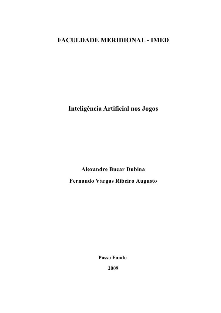 FACULDADE MERIDIONAL - IMED       Inteligência Artificial nos Jogos           Alexandre Bucar Dubina   Fernando Vargas Rib...