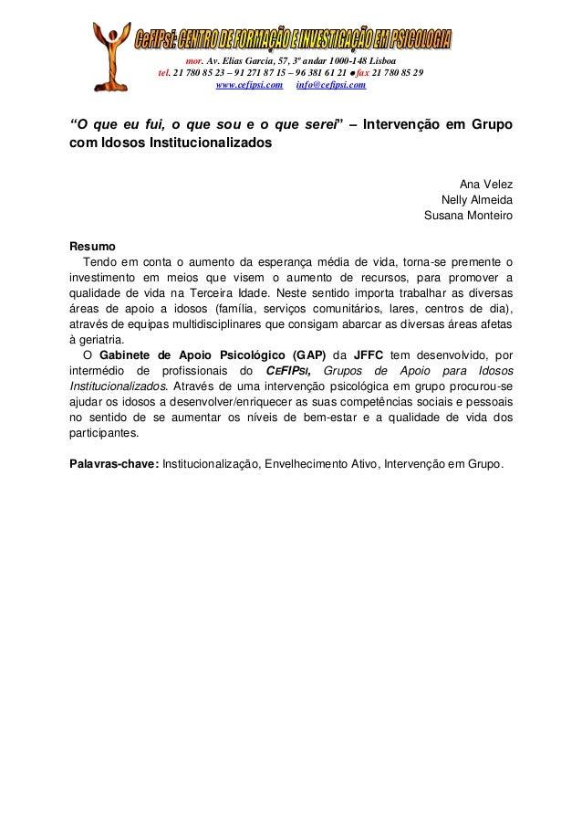 mor. Av. Elias Garcia, 57, 3º andar 1000-148 Lisboa tel. 21 780 85 23 – 91 271 87 15 – 96 381 61 21  fax 21 780 85 29 www...