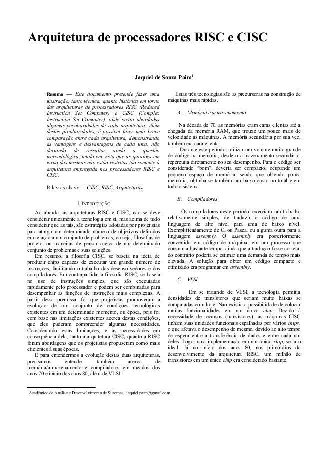 Arquitetura de processadores RISC e CISC                                                        Jaquiel de Souza Paim1    ...