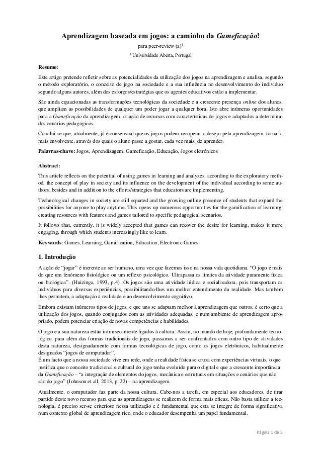 Página 1 de 5 Aprendizagem baseada em jogos: a caminho da Gameficação! para peer-review (a)1 1 Universidade Aberta, Portug...