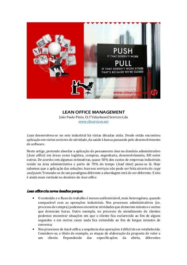 LEAN OFFICE MANAGEMENT João Paulo Pinto, CLT Valuebased Services Lda www.cltservices.net Lean desenvolveu-se no seio indus...