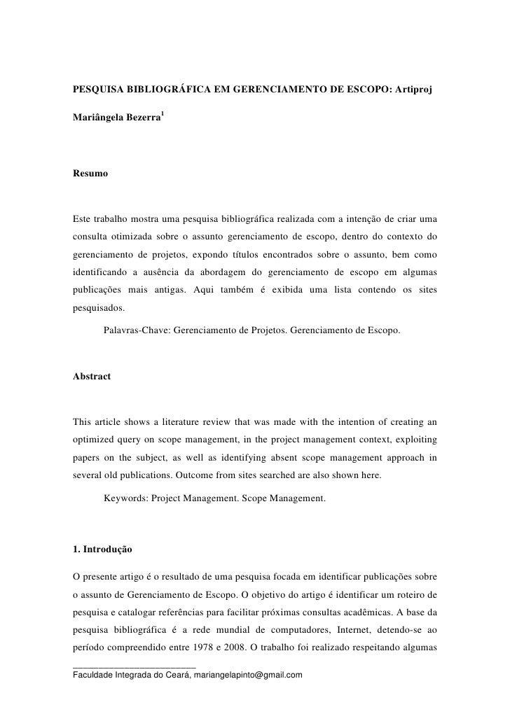 PESQUISA BIBLIOGRÁFICA EM GERENCIAMENTO DE ESCOPO: Artiproj  Mariângela Bezerra1     Resumo    Este trabalho mostra uma pe...