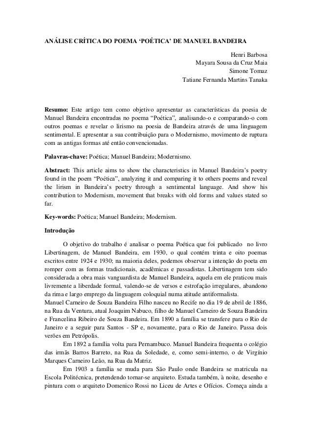 ANÁLISE CRÍTICA DO POEMA 'POÉTICA' DE MANUEL BANDEIRA Henri Barbosa Mayara Sousa da Cruz Maia Simone Tomaz Tatiane Fernand...