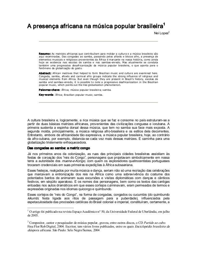 Apresençaafricananamúsicapopularbrasileira1NeiLopes2Resumo:Asmatrizesafricanasquecontribuíramparamoldar...