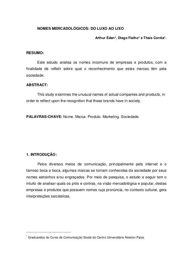 NOMES MERCADOLÓGICOS: DO LUXO AO LIXO                                                 Arthur Éden*, Diego Fialho* e Thaís ...