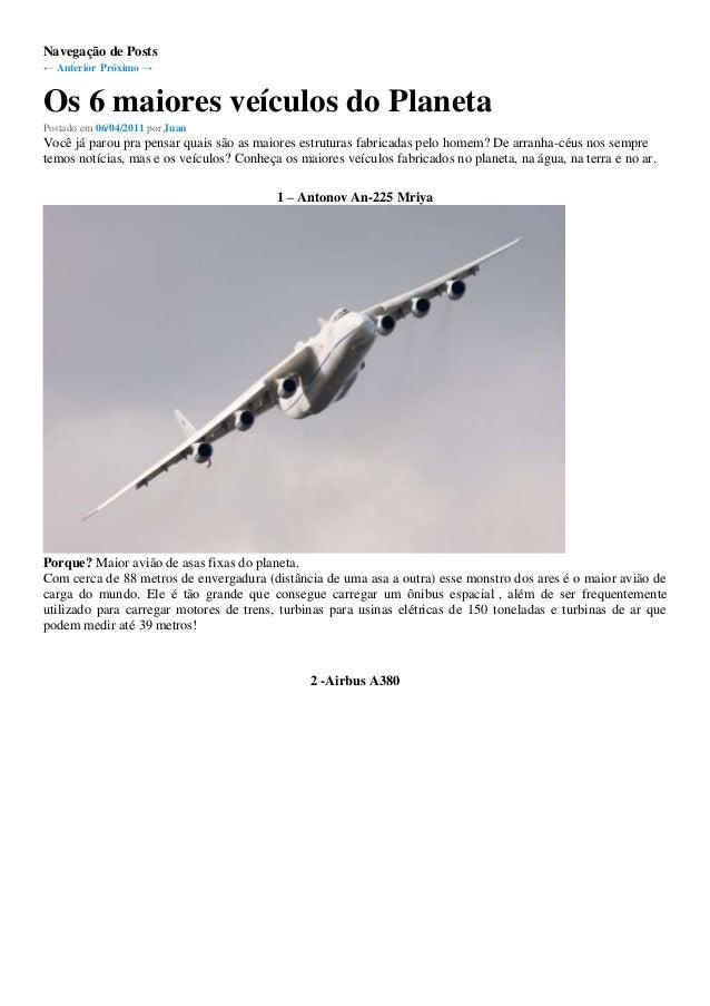 Navegação de Posts ← Anterior Próximo → Os 6 maiores veículos do Planeta Postado em 06/04/2011 por Juan Você já parou pra ...