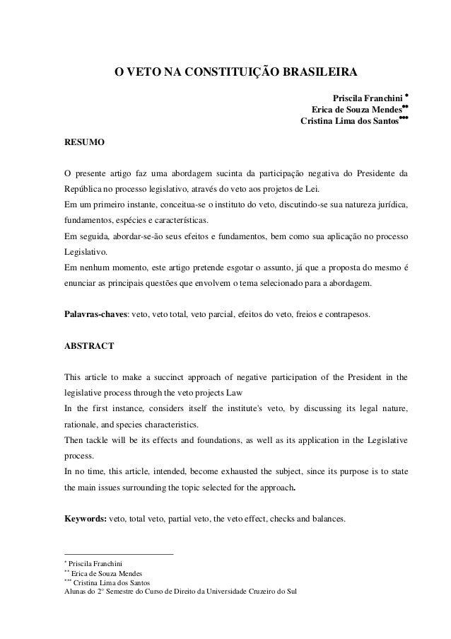 O VETO NA CONSTITUIÇÃO BRASILEIRA Priscila Franchini  Erica de Souza Mendes Cristina Lima dos Santos RESUMO O presen...