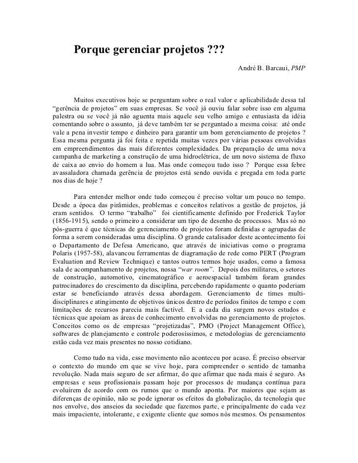 Porque gerenciar projetos ???                                                                 André B. Barcaui, PMP       ...