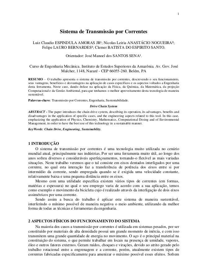 1  Sistema de Transmissão por Correntes Luiz Claudio ESPINDULA AMORAS JR¹; Nicolas Leiria ANASTÁCIO NOGUEIRA²; Felipe LAUR...