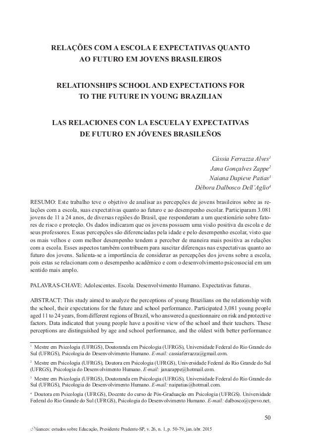 Nuances: estudos sobre Educação, Presidente Prudente-SP, v. 26, n. 1, p. 50-79, jan./abr. 2015 50 RELAÇÕES COM A ESCOLA E ...