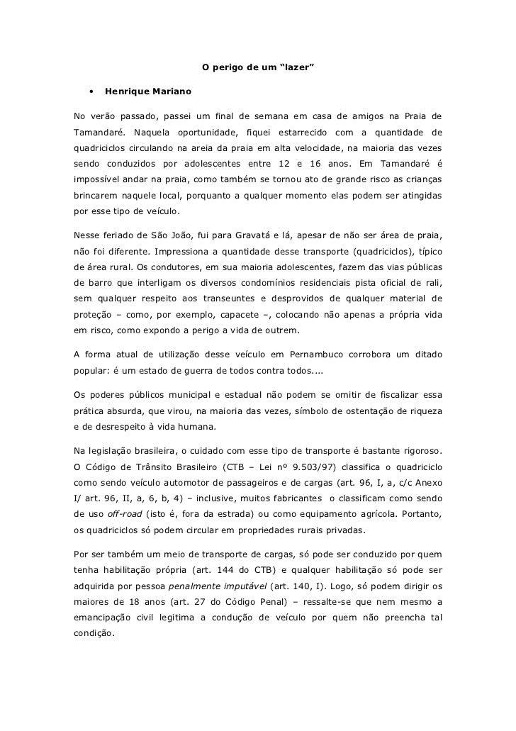 """O perigo de um """"lazer""""   •   Henrique MarianoNo verão passado, passei um final de semana em casa de amigos na Praia deTama..."""