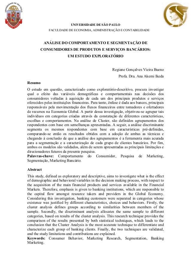 UNIVERSIDADE DE SÃO PAULO FACULDADE DE ECONOMIA, ADMINISTRAÇÃO E CONTABILIDADE ANÁLISE DO COMPORTAMENTO E SEGMENTAÇÃO DE C...