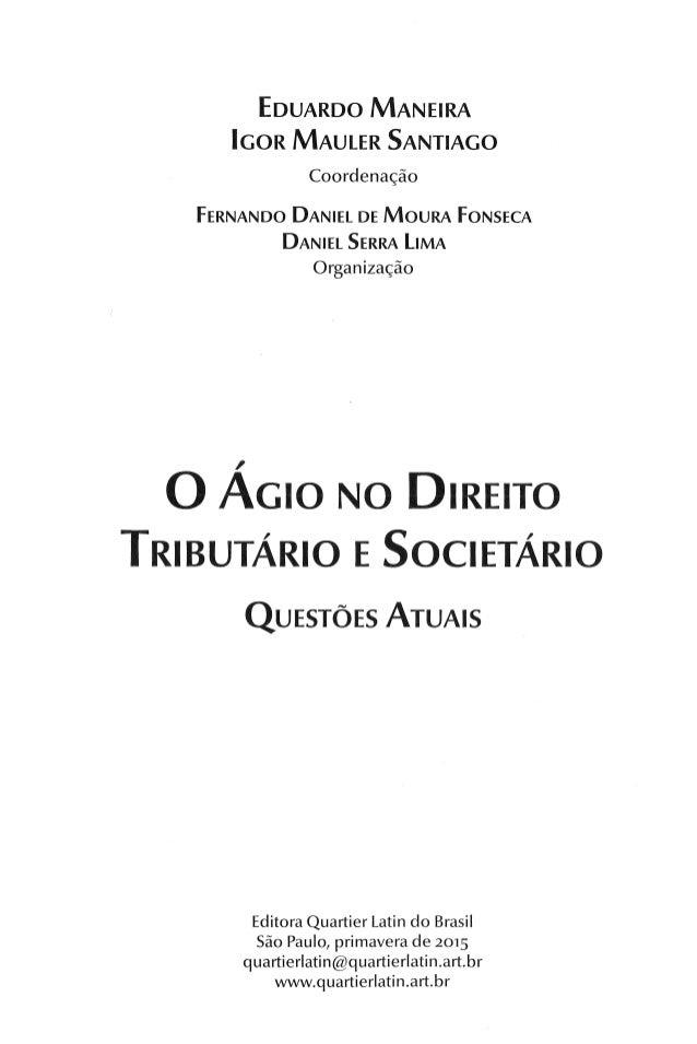 EDUARDO MANEIRA IGOR MAUlER SANTIAGO Coordenação FERNANDO DANIEL DE MOURA FONSECA DANIEL SERRA LIMA Organização , O AGIO N...