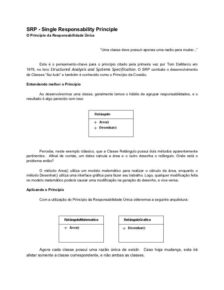 """SRP - Single Responsability PrincipleO Princípio da Responsabilidade Única                                             """"Um..."""