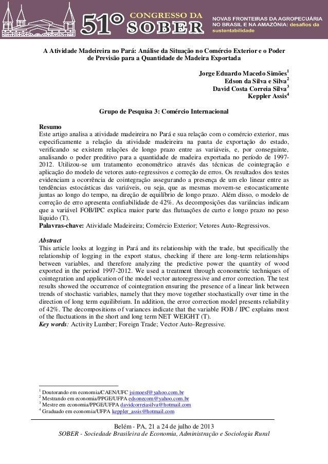 Belém - PA, 21 a 24 de julho de 2013 SOBER - Sociedade Brasileira de Economia, Administração e Sociologia Rural A Atividad...
