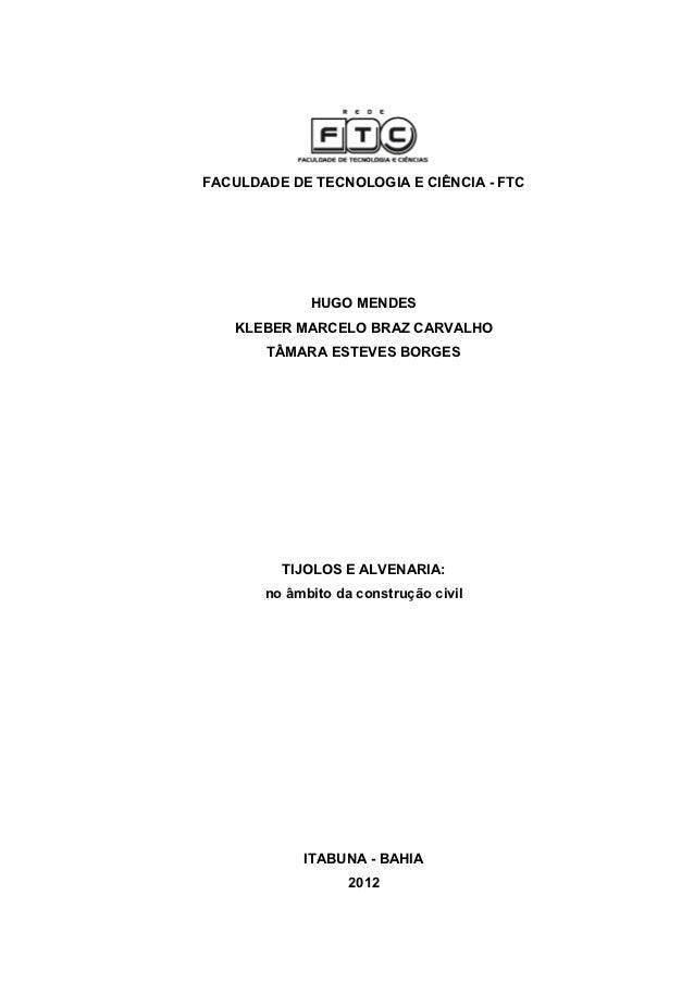 FACULDADE DE TECNOLOGIA E CIÊNCIA - FTC             HUGO MENDES   KLEBER MARCELO BRAZ CARVALHO       TÂMARA ESTEVES BORGES...