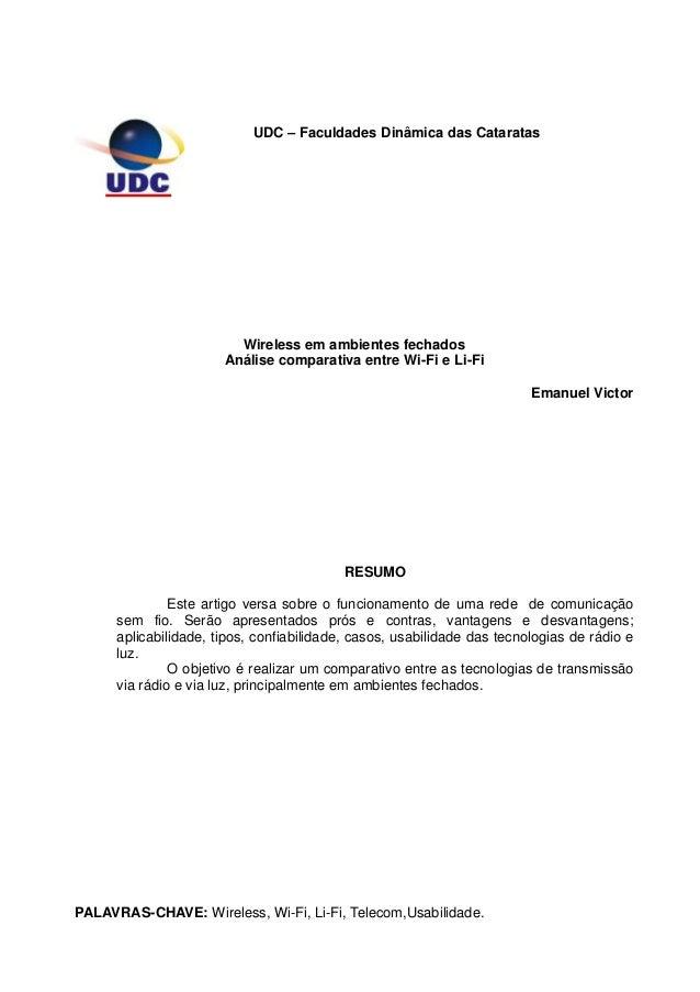 UDC – Faculdades Dinâmica das CataratasWireless em ambientes fechadosAnálise comparativa entre Wi-Fi e Li-FiEmanuel Victor...