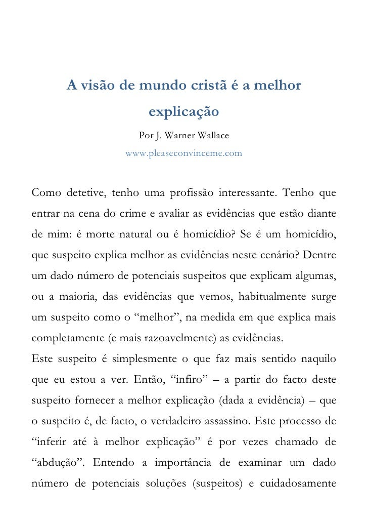 A visão de mundo cristã é a melhor                        explicação                      Por J. Warner Wallace           ...