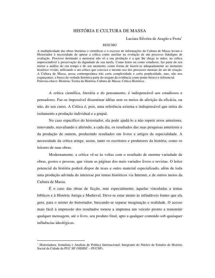 HISTÓRIA E CULTURA DE MASSA                                                                  Luciara Silveira de Aragão e ...