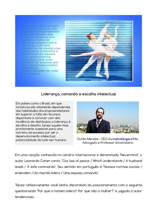 Liderança, comando e escolha intelectual Em países como o Brasil, em que iniciativas são altamente dependentes das habilid...