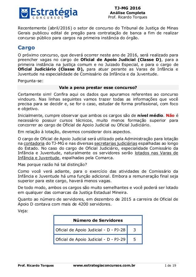 TJ-MG 2016 Análise Completa Prof. Ricardo Torques Prof. Ricardo Torques www.estrategiaconcursos.com.br 1 de 19 Recentement...