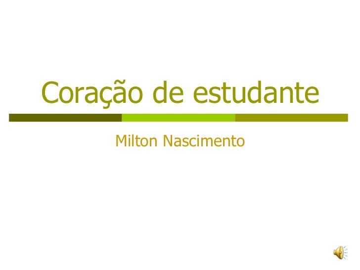 Coração de estudante Milton Nascimento