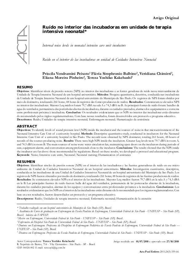 Artigo OriginalRuído no interior das incubadoras em unidade de terapiaintensiva neonatal*Priscila Vendramini Peixoto1Flávi...
