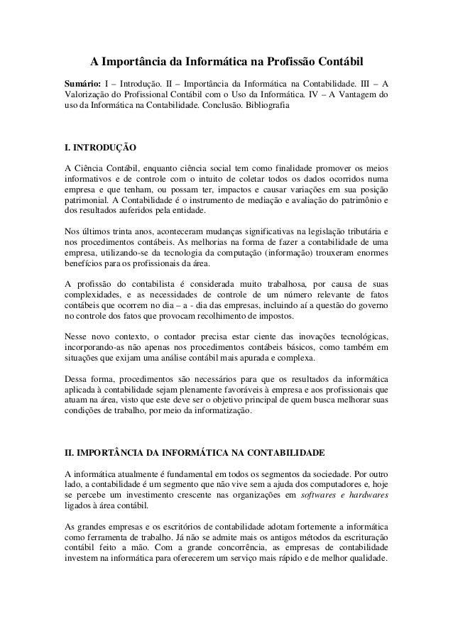 A Importância da Informática na Profissão Contábil Sumário: I – Introdução. II – Importância da Informática na Contabilida...