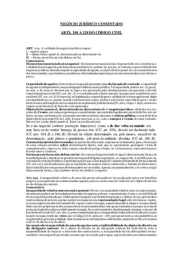 NEGÓCIO JURÍDICO COMENTADO  ARTS. 104 A 120 DO CÓDIGO CIVIL  ART. 104. A v alidade do negócio jurídico requer:  I - agente...