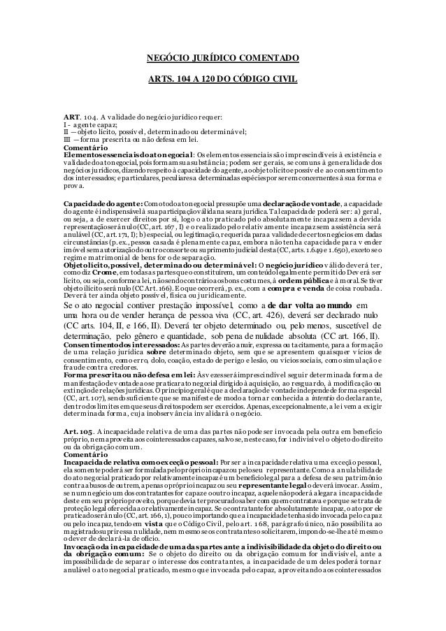 NEGÓCIO JURÍDICO COMENTADO ARTS. 104 A 120 DO CÓDIGO CIVIL ART. 1 04. A v alidade do negócio jurídico requer: I - agente c...