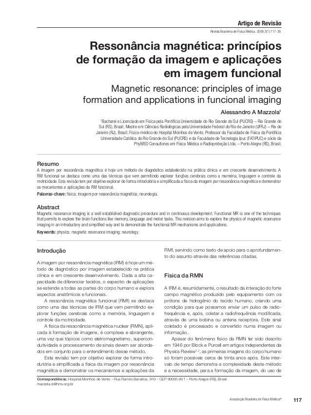Artigo de Revisão Associação Brasileira de Física Médica® 117 Introdução A imagem por ressonância magnética (IRM) é hoje u...
