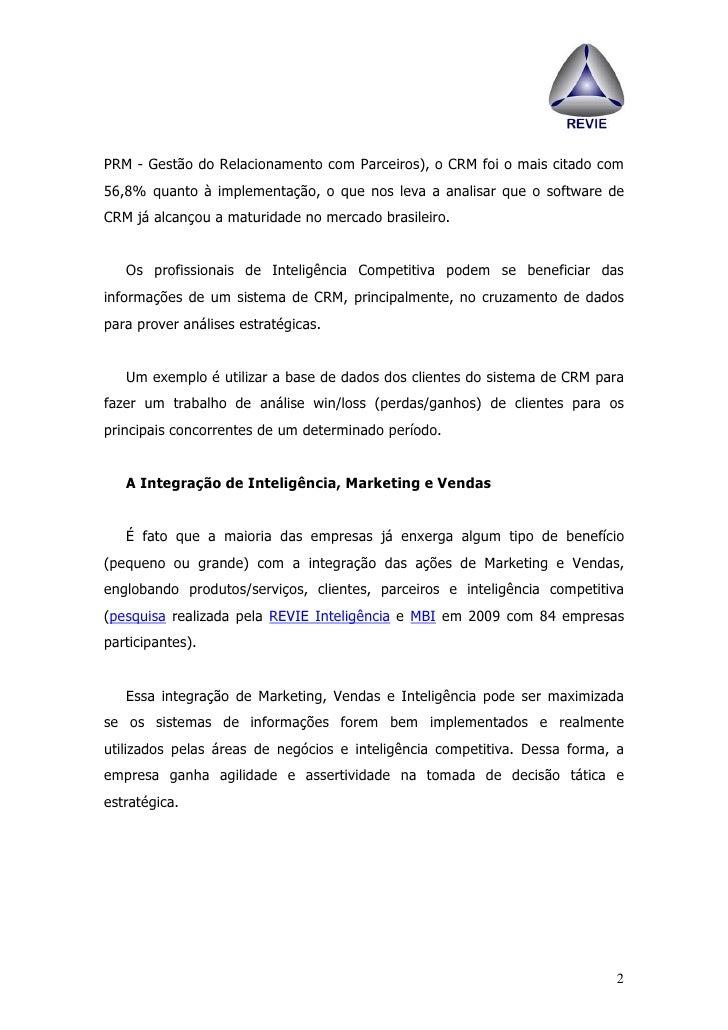 PRM - Gestão do Relacionamento com Parceiros), o CRM foi o mais citado com 56,8% quanto à implementação, o que nos leva a ...