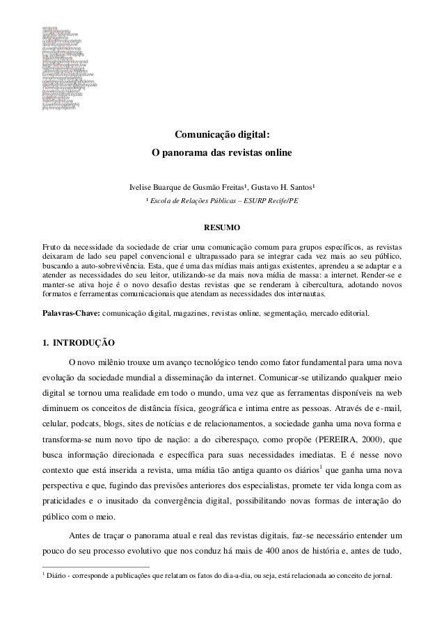 Comunicação digital: O panorama das revistas online Ivelise Buarque de Gusmão Freitas¹, Gustavo H. Santos¹ ¹ Escola de Rel...