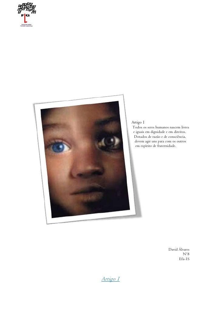 40576557785<br />Artigo 1<br />Todos os seres humanos nascem livres e iguais em dignidade e em direitos. Dotados de razão ...
