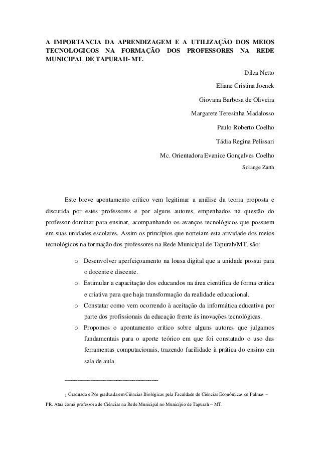 A IMPORTANCIA DA APRENDIZAGEM E A UTILIZAÇÃO DOS MEIOS TECNOLOGICOS NA FORMAÇÃO DOS PROFESSORES NA REDE MUNICIPAL DE TAPUR...