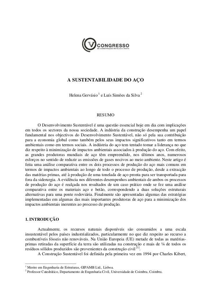 A SUSTENTABILIDADE DO AÇO                               Helena Gervásio 1 e Luís Simões da Silva 2                        ...