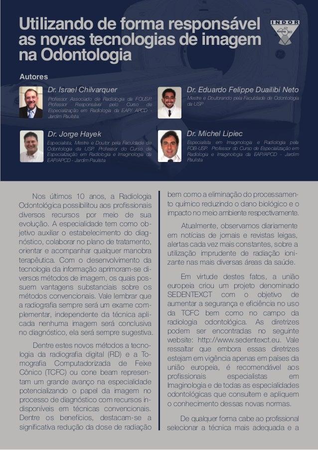 Utilizando de forma responsável as novas tecnologias de imagem na Odontologia Autores Nos últimos 10 anos, a Radiologia Od...