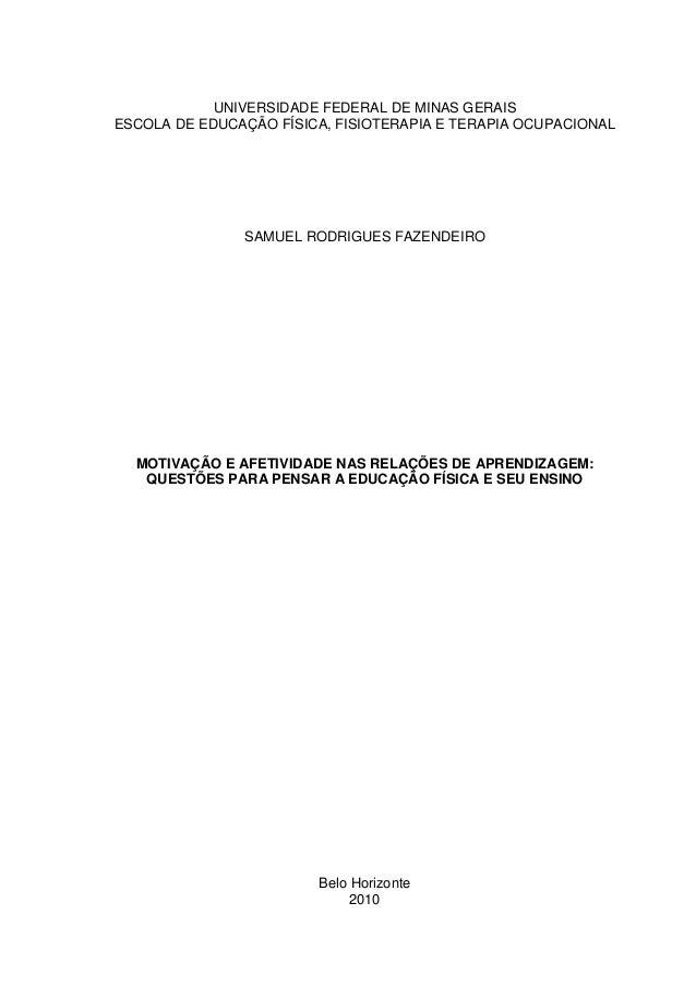 UNIVERSIDADE FEDERAL DE MINAS GERAIS ESCOLA DE EDUCAÇÃO FÍSICA, FISIOTERAPIA E TERAPIA OCUPACIONAL SAMUEL RODRIGUES FAZEND...