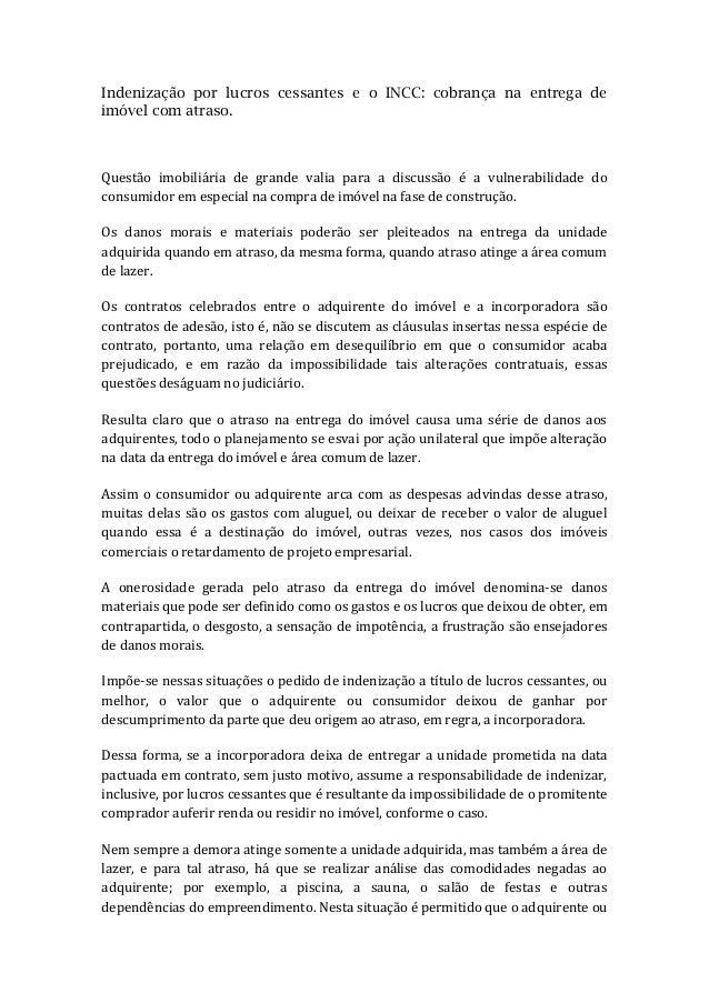 Indenização por lucros cessantes e o INCC: cobrança na entrega de imóvel com atraso. Questão imobiliária de grande valia p...