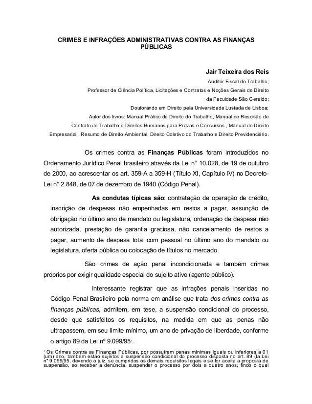 CRIMES E INFRAÇÕES ADMINISTRATIVAS CONTRA AS FINANÇAS PÚBLICAS Jair Teixeira dos Reis Auditor Fiscal do Trabalho; Professo...