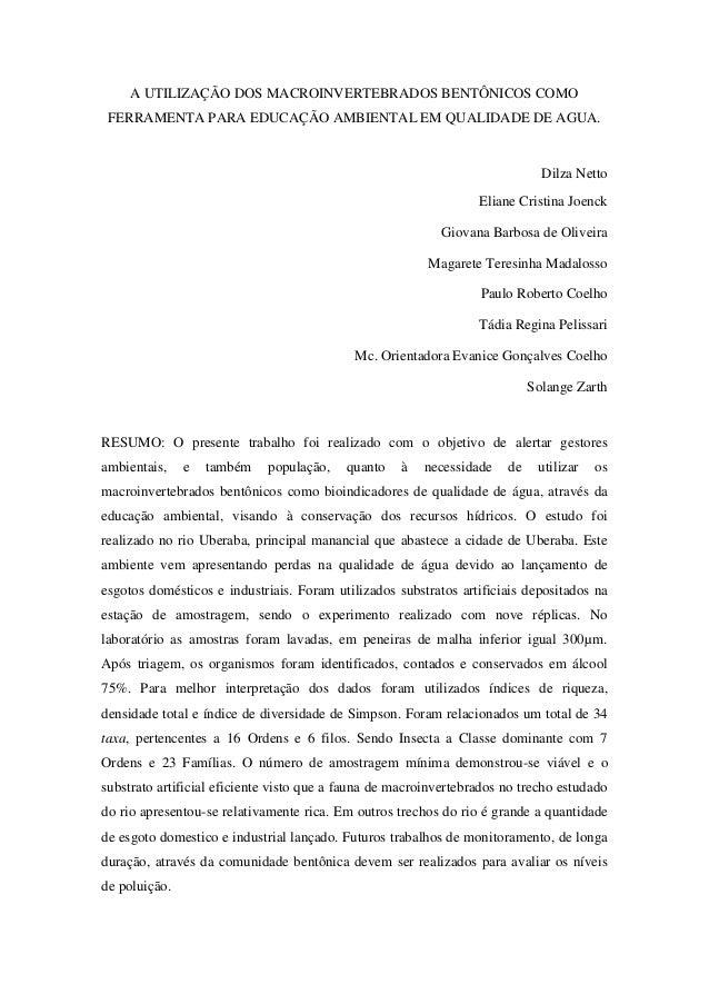 A UTILIZAÇÃO DOS MACROINVERTEBRADOS BENTÔNICOS COMO FERRAMENTA PARA EDUCAÇÃO AMBIENTAL EM QUALIDADE DE AGUA. Dilza Netto E...